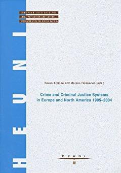 Crime and Criminal Justice Systems in Europe and North America 1995-2004 (H ...