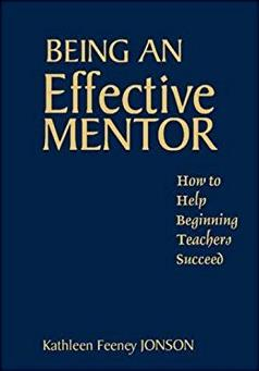 Being an Effective Mentor: How to Help Beginning Teachers Succeed