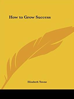 How to Grow Success