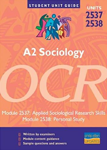 A2 Sociology OCR: Units 2537 and 2538: Applied Sociological Research Skills ...