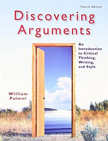 Discovering Arguments: An Introduction to Critical Thinking, Writing, and S ...
