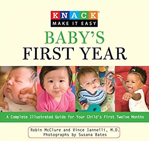 Knack Baby's First Year: A Complete Illustrated Guide For Your Child's First Twelve Months (Knack: Make It Easy)