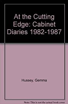 At the Cutting Edge: Cabinet Diaries 1982-1987