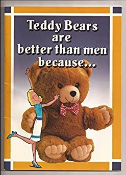 Teddy Bears Are Better Than Men Because ...