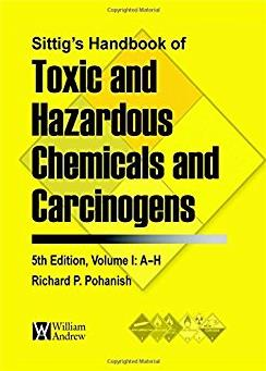 Sittig's Handbook of Toxic and Hazardous Chemicals and Carcinogens, Fifth E ...