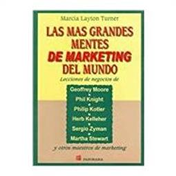 Las Mas Grandes Mentes De Marketing Del Mundo/How to Think Like The World's ...