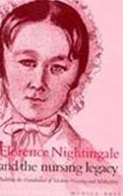 Florence Nightingale and the Nursing Legacy: Building the Foundations of Mo ...