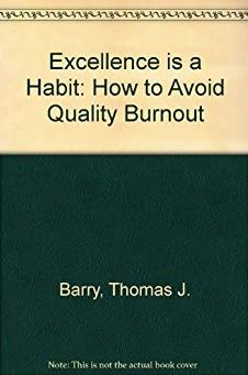 Excellence Is a Habit: How to Avoid Quality Burnout
