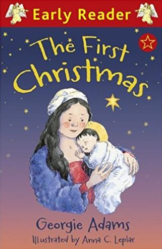 The First Christmas: (Early Reader)