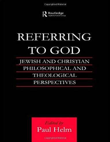 Referring to God: Jewish and Christian Perspectives (Routledge Jewish Studi ...