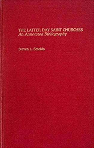 The Latter Day Saint Churches: An Annotated Bibliography (Garland Reference ...