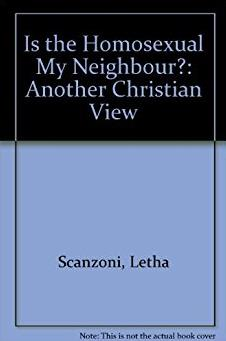 Is the Homosexual My Neighbour?: Another Christian View