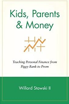 Kids, Parents & Money: Teaching Personal Finance from Piggy Bank to Pro ...