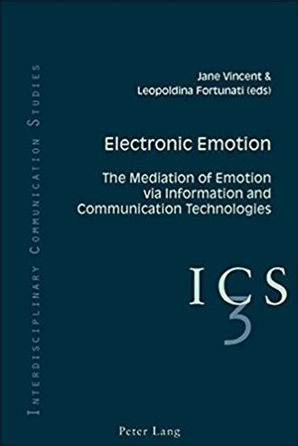 Electronic Emotion: The Mediation of Emotion via Information and Communicat ...