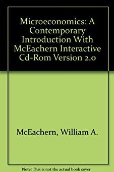 Microeconomics: A Contemporary Introduction With McEachern Interactive Cd-R ...