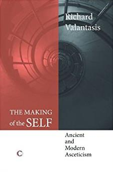 Making of the Self, The: Ancient and Modern Asceticism