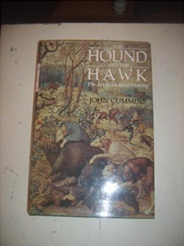 The Hound and the Hawk: The Art of Medieval Hunting