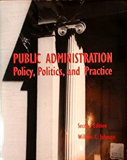 Public Administration: Policy, Politics and Practice