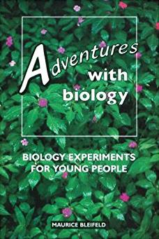 Adventures With Biology: Biology Experiments for Young People (Adventures W ...