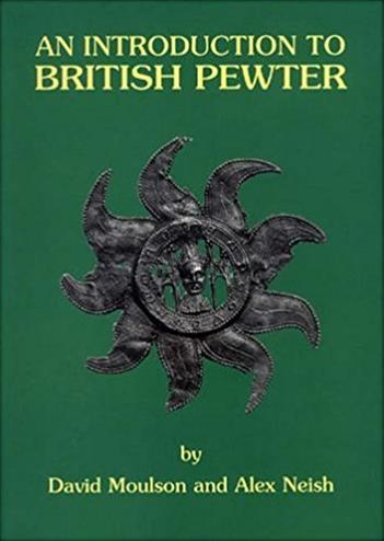 An Introduction to British Pewter: Illustrated from the Neish Collection at ...