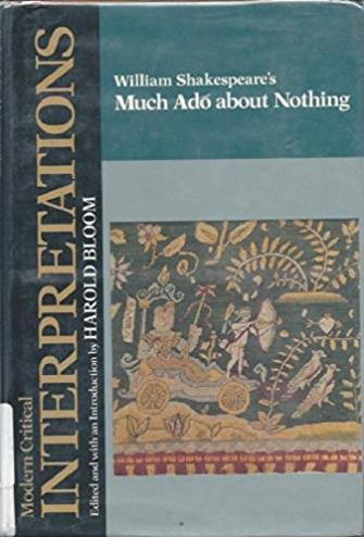 William Shakespeare's Much Ado About Nothing (Bloom's Modern Critical Inter ...