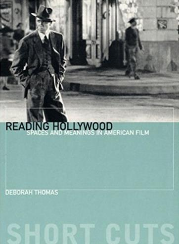 Reading Hollywood: Spaces and Meanings in American Film (Short Cuts)
