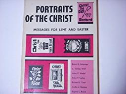 Portraits of the Christ;: Messages for Lent and Easter