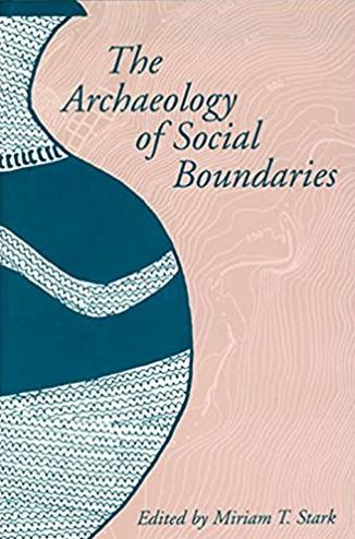 The Archaeology of Social Boundaries (Smithsonian Series in Archaeological Inquiry)