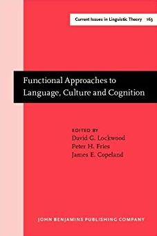 Functional Approaches to Language, Culture and Cognition: Papers in honor o ...