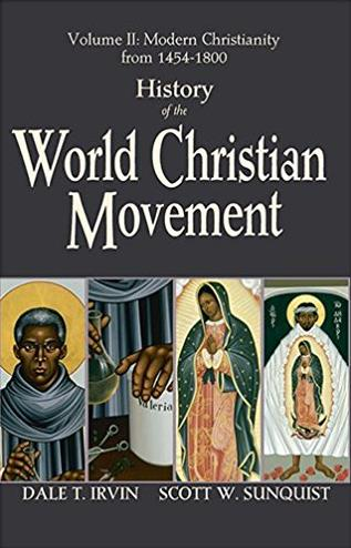 History of the World Christian Movement, Vol. 2: Modern Christianity from 1 ...