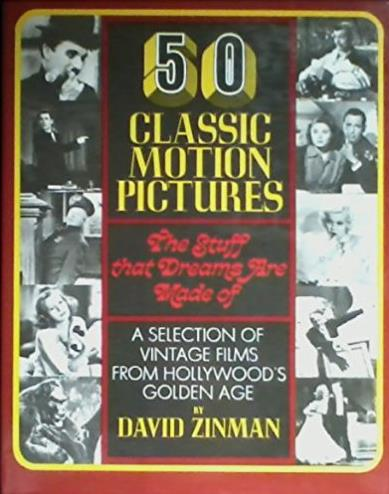50 Classic Motion Pictures the Stuff That Dreams Are Made Of