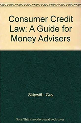 Consumer Credit Law: A Guide for Money Advisers