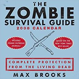 The Zombie Survival Guide: 2008 Day-to-Day Calendar