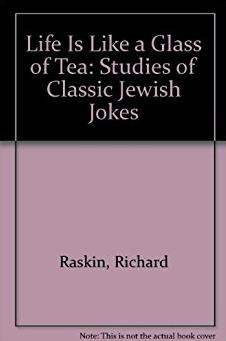 Life Is Like a Glass of Tea: Studies of Classic Jewish Jokes