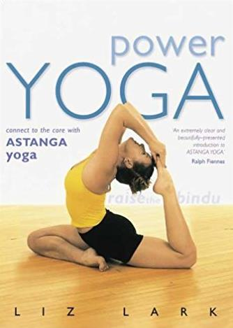 Power Yoga: Connect to the Core with Astanga Yoga