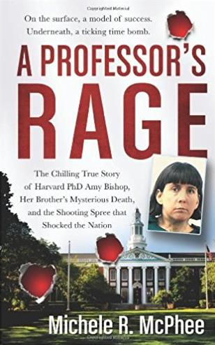 A Professor's Rage: The Chilling True Story of Harvard PhD Amy Bishop, her  ...