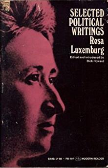 Selected Political Writings of Rosa Luxemburg