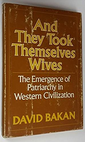 And they took themselves wives: The emergence of patriarchy in Western civi ...