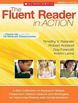 The Fluent Reader in Action: 5 and Up: A Rich Collection of Research-Based, ...