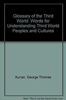 Glossary of the Third World: Words for Understanding Third World Peoples an ...
