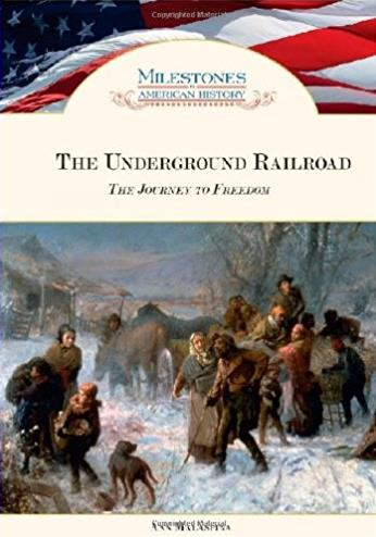 The Underground Railroad: The Journey to Freedom (Milestones in American History)