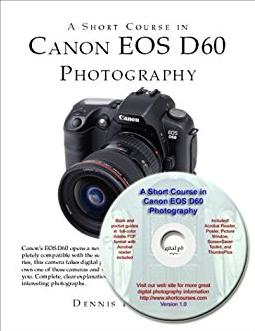 A Short Course in Canon EOS D60 Photography (Book & CD-ROM)