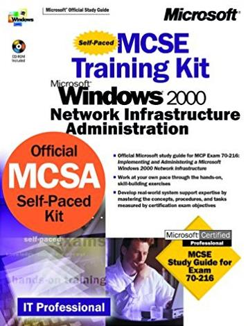 MCSE Training Kit, Microsoft Windows 2000 Network Infrastructure Administra ...