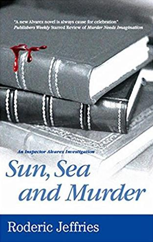 Sun, Sea and Murder (Inspector Alvarez Novels)