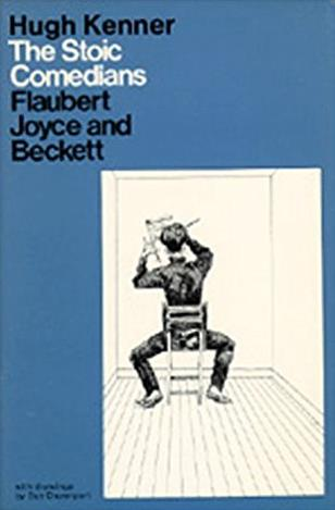 The Stoic Comedians: Flaubert, Joyce and Beckett