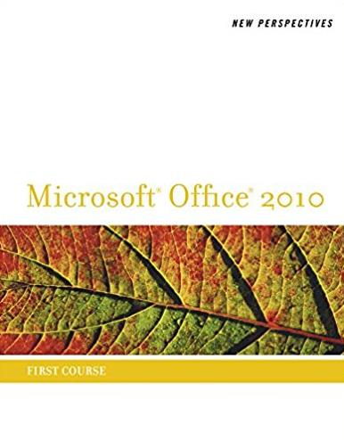 New Perspectives on Microsoft Office 2010, First Course