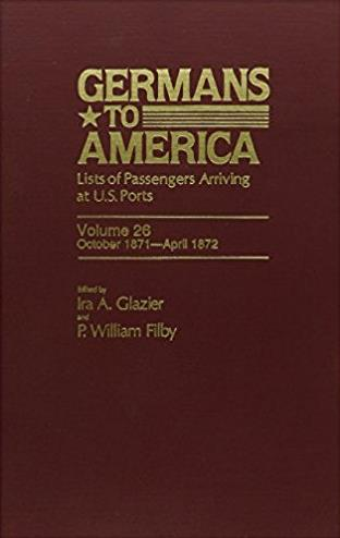 Germans to America: Lists of Passengers Arriving at U.S. Ports, Vol. 26: Oc ...