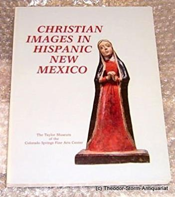 Christian Images in Hispanic New Mexico: The Taylor Museum Collection of Santos