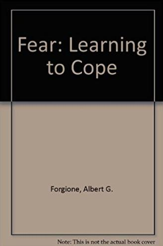 Fear: Learning to Cope