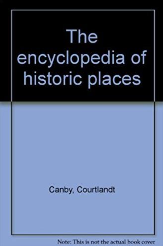 The encyclopedia of historic places